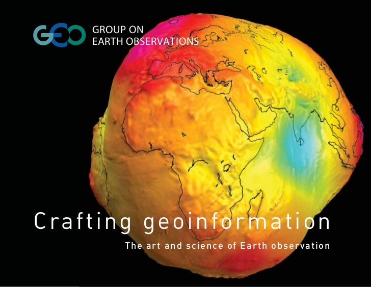 GROUP ON    EARTH OBSERVATIONSCrafting geoinformation         The art and science of Earth observation