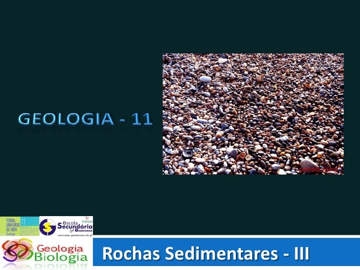 Rochas Sedimentares - III