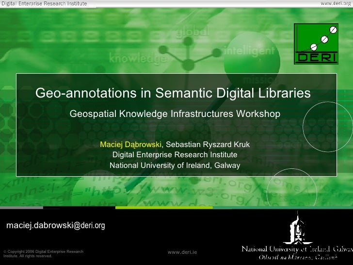 Geo-annotations in Semantic Digital Libraries  Geospatial Knowledge Infrastructures Workshop Maciej Dąbrowski , Sebastian ...