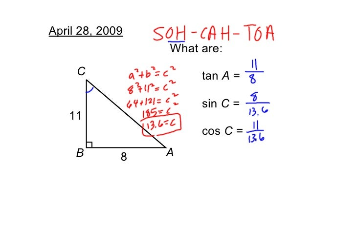 April 28, 2009                  What are:      C                tan A =                        sin C =    11              ...