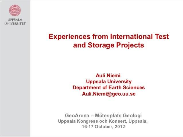 Experiences from International Test       and Storage Projects                 Auli Niemi            Uppsala University   ...