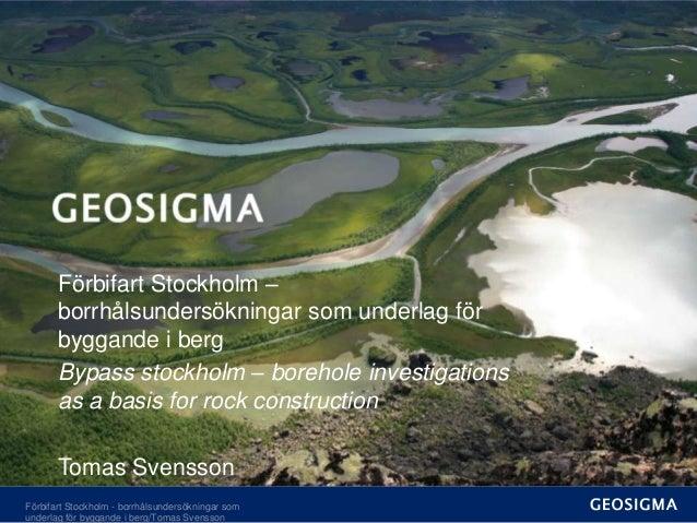 Förbifart Stockholm –       borrhålsundersökningar som underlag för       byggande i berg       Bypass stockholm – borehol...