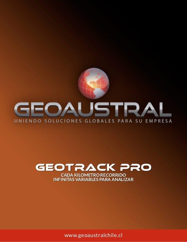 www.geoaustralchile.cl CADA KILOMETRO RECORRIDO INFINITAS VARIABLES PARA ANALIZAR CADA KILOMETRO RECORRIDO INFINITAS VARIA...