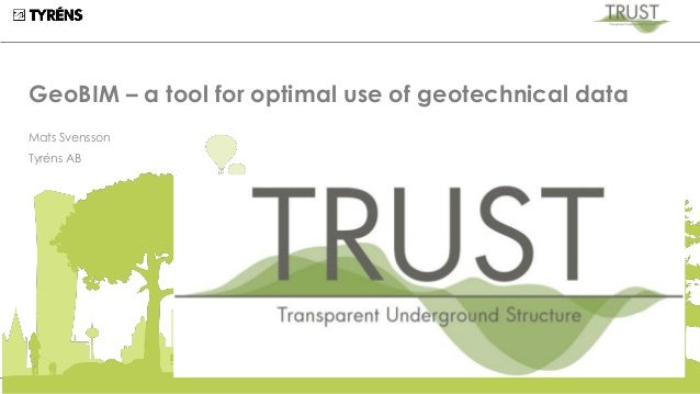 GeoBIM – a tool for optimal use of geotechnical data Mats Svensson Tyréns AB