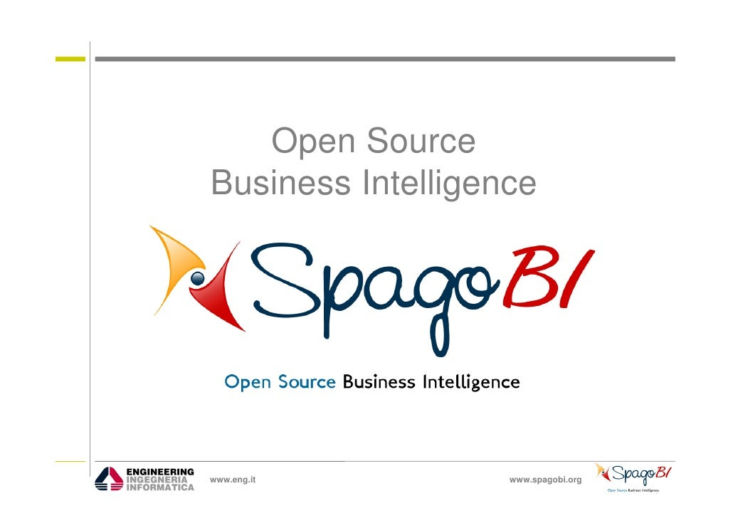 Open Source Business Intelligence     www.eng.it         www.spagobi.org
