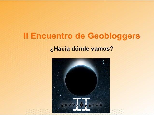 II Encuentro de Geobloggers ¿Hacia dónde vamos?