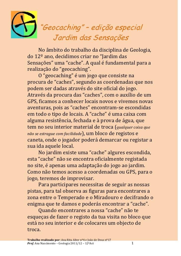 """""""Geocaching"""" – edição especial           Jardim das Sensações      No âmbito do trabalho da disciplina de Geologia,do 12º ..."""