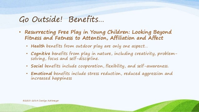 the benefits of outdoor play 1 research paper: the benefits of playgrounds for children aged 0-5 prepared for the shasta children and families first commission by duerr evaluation resources.