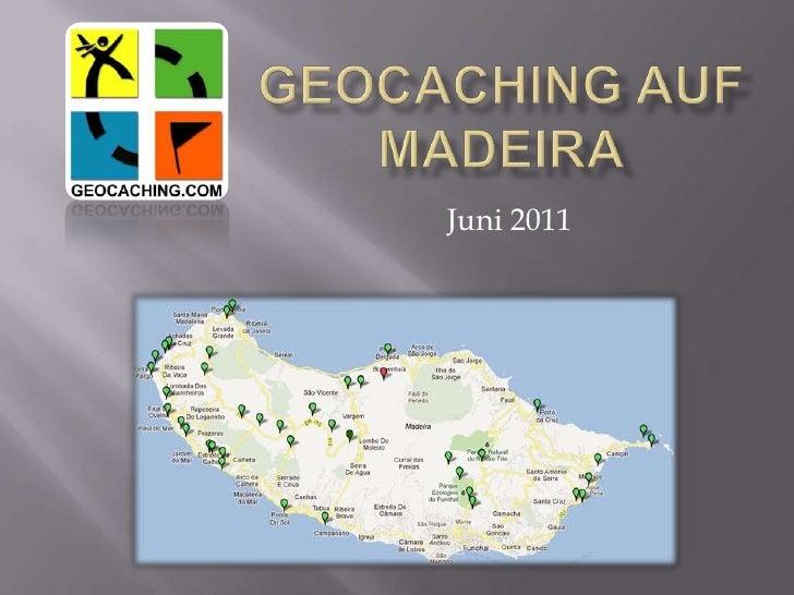 Geocaching auf Madeira<br />Juni 2011<br />