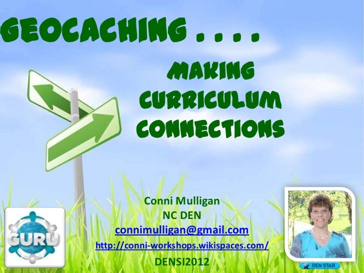 Geocaching . . . .                 Making               Curriculum               Connections               Conni Mulligan ...