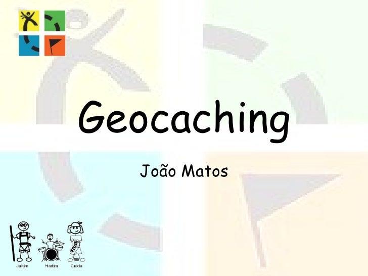 Geocaching João Matos