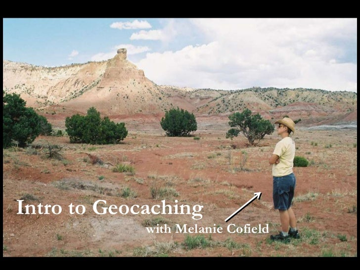Intro to Geocaching             with Melanie Cofield