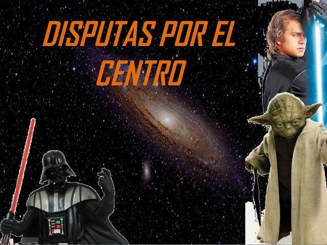 DISPUTAS POR EL    CENTRO