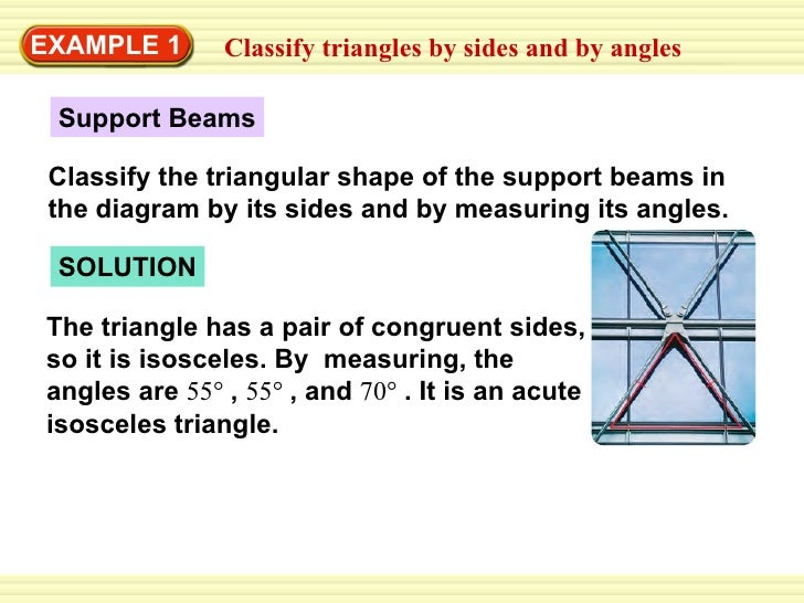 EXAMPLE 1 Classify triangles by sides and by angles SOLUTION The triangle has a pair of congruent sides, so it is isoscele...