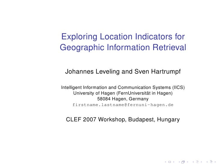 Exploring Location Indicators for Geographic Information Retrieval   Johannes Leveling and Sven Hartrumpf  Intelligent Inf...