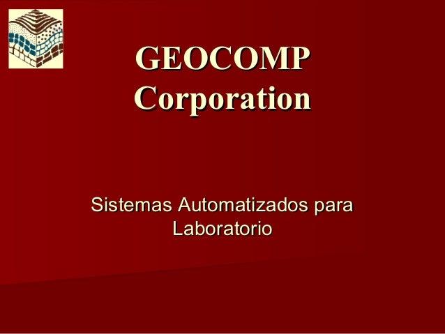 GEOCOMP    CorporationSistemas Automatizados para        Laboratorio
