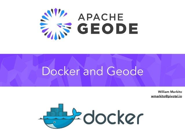 Docker and Geode William Markito