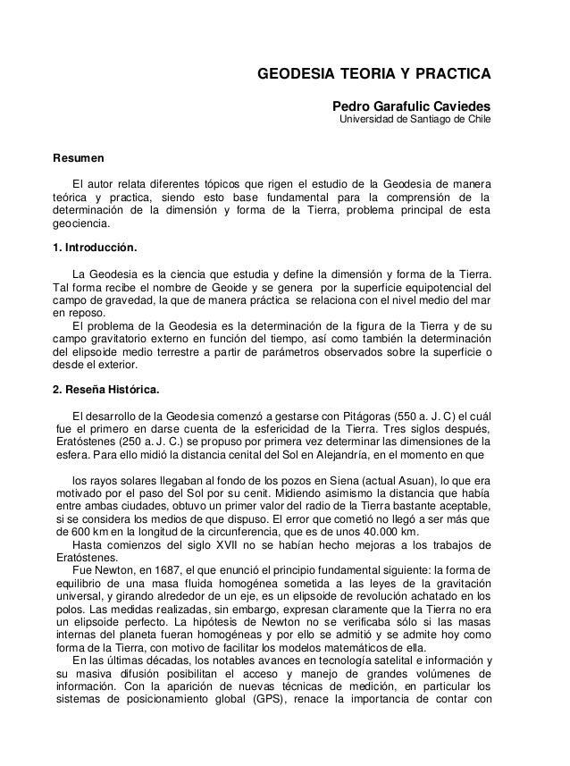 GEODESIA TEORIA Y PRACTICA Pedro Garafulic Caviedes Universidad de Santiago de Chile Resumen El autor relata diferentes tó...