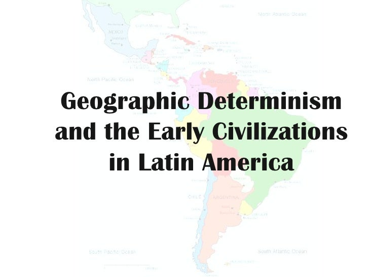 GEOGRAPHICAL DETERMINISM
