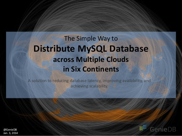 The Simple Way to  Distribute MySQL Database across Multiple Clouds in Six Continents A solution to reducing database late...