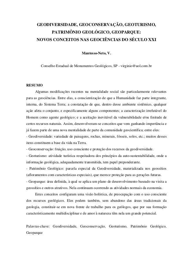 GEODIVERSIDADE, GEOCONSERVAÇÃO, GEOTURISMO, PATRIMÔNIO GEOLÓGICO, GEOPARQUE: NOVOS CONCEITOS NAS GEOCIÊNCIAS DO SÉCULO XXI...