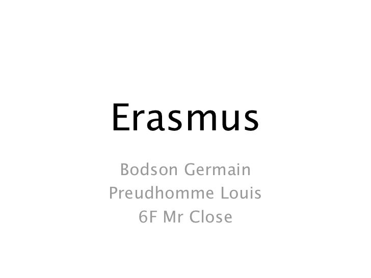 Erasmus Bodson GermainPreudhomme Louis   6F Mr Close
