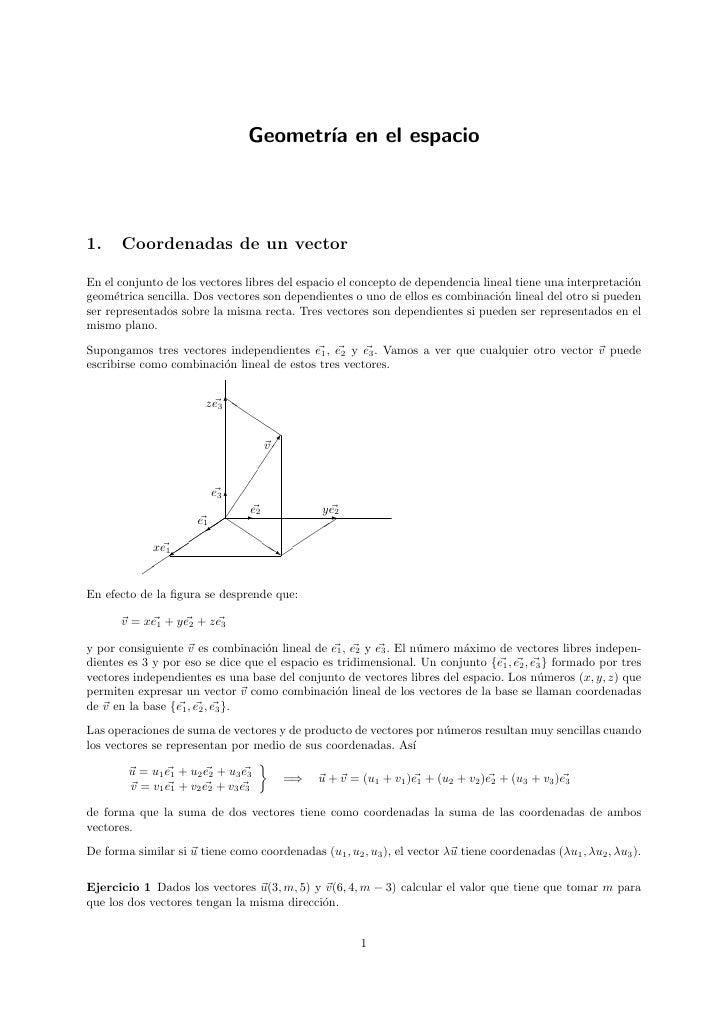 Geometr´ en el espacio                                        ıa     1.     Coordenadas de un vector  En el conjunto de lo...