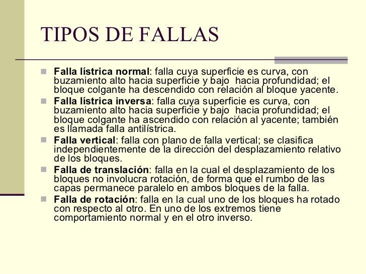 TIPOS DE FALLAS <ul><li>Falla lístrica normal : falla cuya superficie es curva, con buzamiento alto hacia superficie y baj...