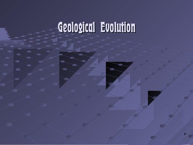 Geological EvolutionGeological Evolution