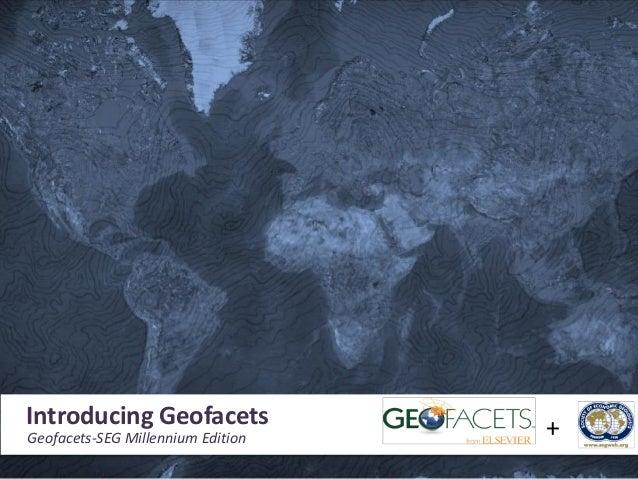 Introducing GeofacetsIntroducing Geofacets unique search and discovery tool                    AGeofacets-SEG Millennium E...