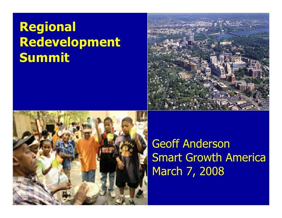 Regional Redevelopment Summit                     Geoff Anderson                 Smart Growth America                 Marc...