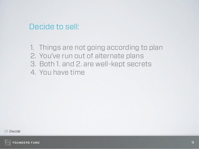 Decide to sell:             1.   Things are not going according to plan             2.   You've run out of alternate plans...