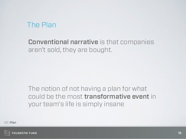 The Plan           Conventional narrative is that companies           aren't sold, they are bought.           The notion o...