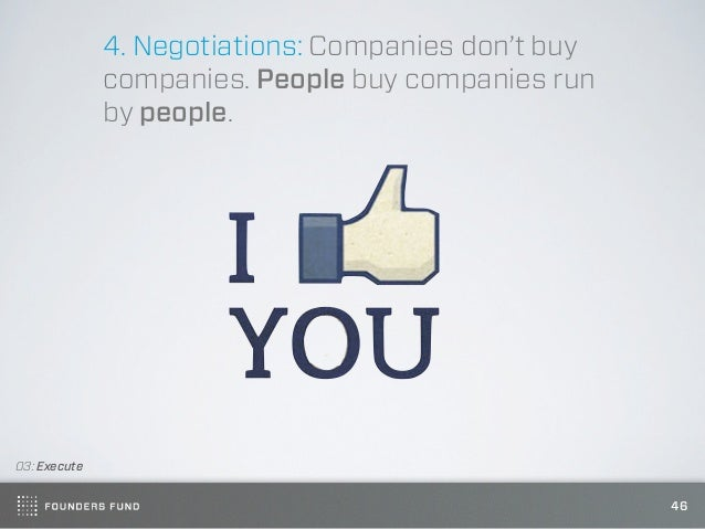 4. Negotiations: Companies don't buy              companies. People buy companies run              by people.03: Execute  ...