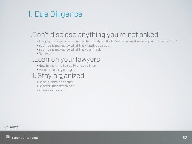 1. Due Diligence            I.Don't disclose anything you're not asked              •The psychology on acquirer side quick...
