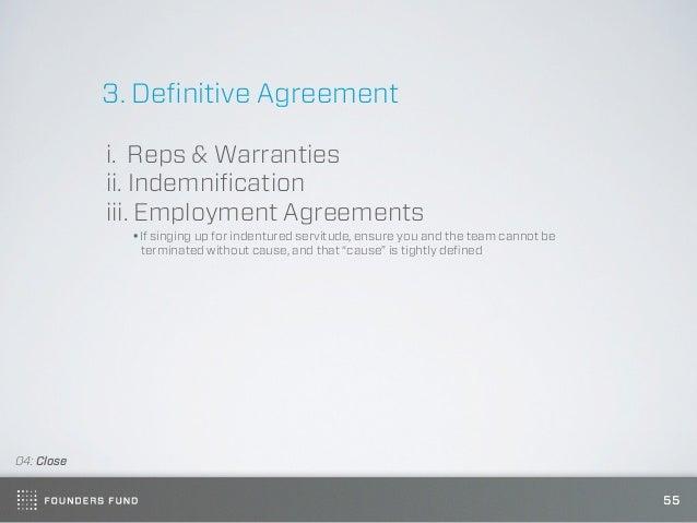 3. Definitive Agreement            i. Reps & Warranties            ii. Indemnification            iii. Employment Agreements...