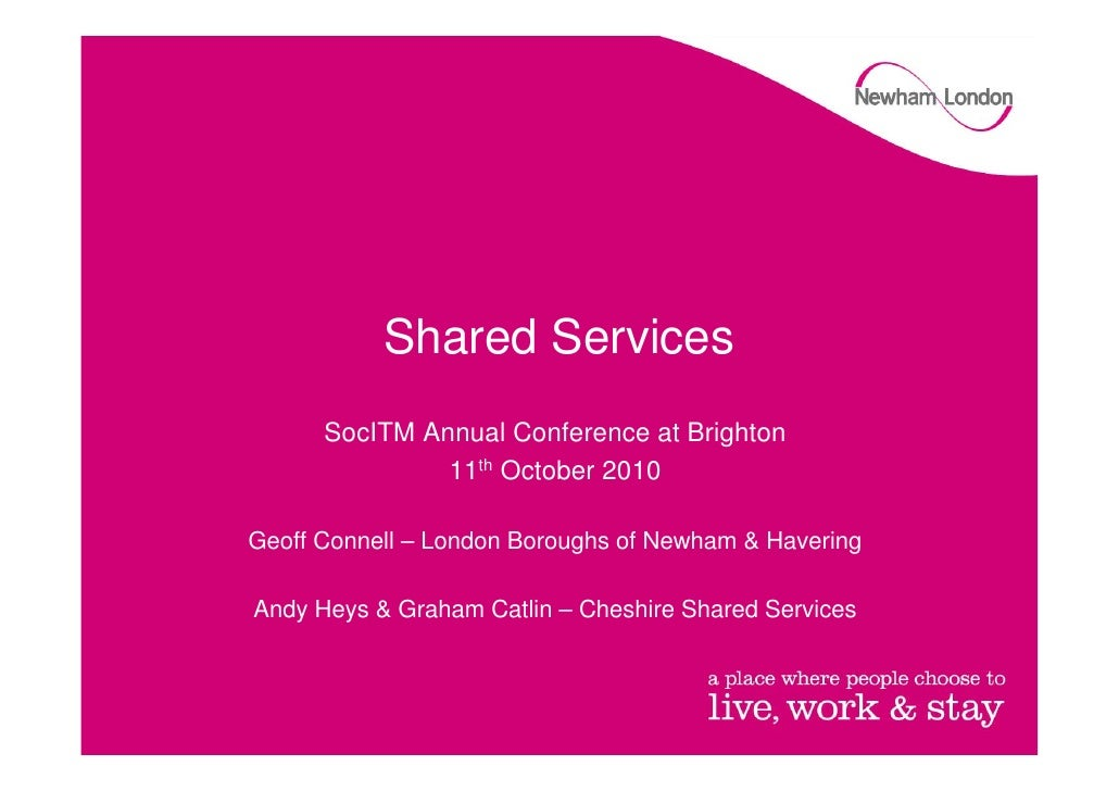 Geoff Connell London Borough of Newham - shared services