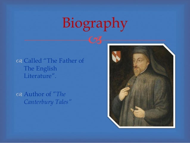 an introduction to the life and literature by geoffrey chaucer Geoffrey chaucer questions and answers - discover the enotescom community  of  why is geoffrey chaucer called the 'father of modern english poetry'   his life spanned an extraordinarily tumultouous time in english and european.