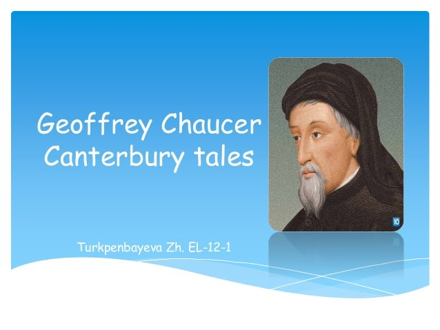 Geoffrey Chaucer Canterbury tales Turkpenbayeva Zh. EL-12-1