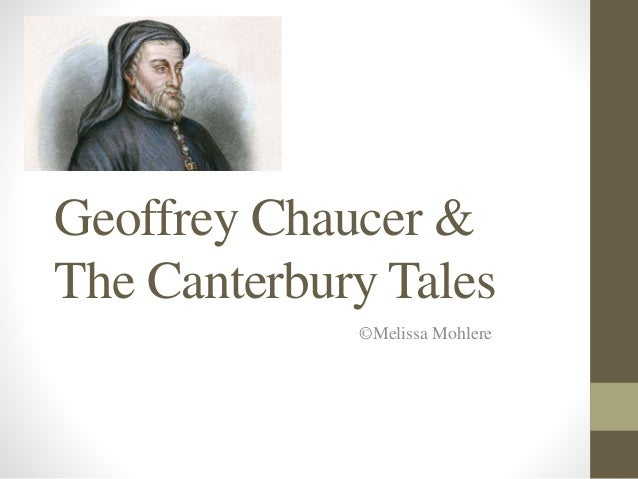 Geoffrey Chaucer & The Canterbury Tales ©Melissa Mohlere