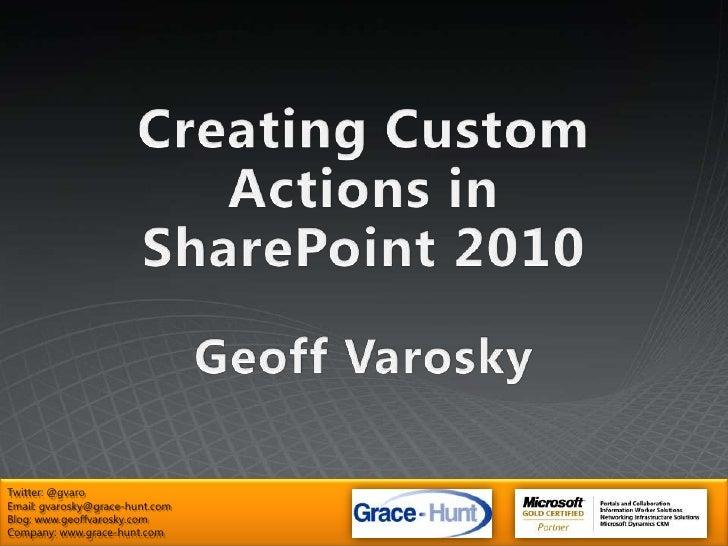 Geoff Varosky: Creating Custom Actions in SharePoint 2010