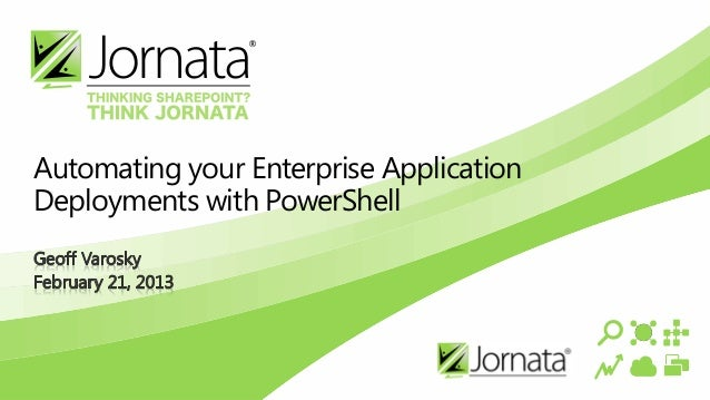 Automating your Enterprise ApplicationDeployments with PowerShell