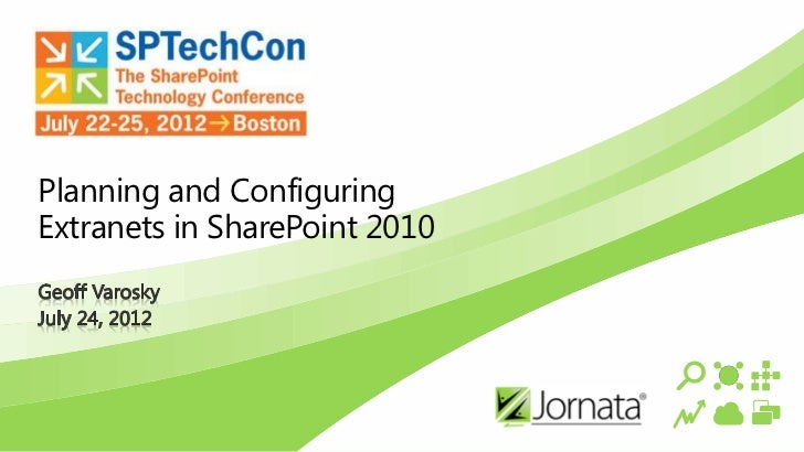 Planning and ConfiguringExtranets in SharePoint 2010