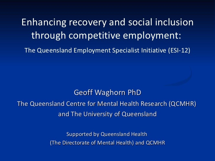 Enhancing recovery and social inclusion through competitive employment:  The Queensland Employment Specialist Initiative (...