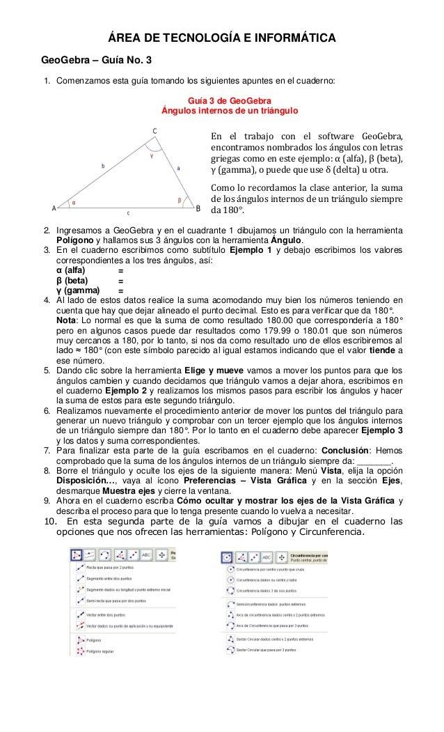 ÁREA DE TECNOLOGÍA E INFORMÁTICA GeoGebra – Guía No. 3 1. Comenzamos esta guía tomando los siguientes apuntes en el cuader...