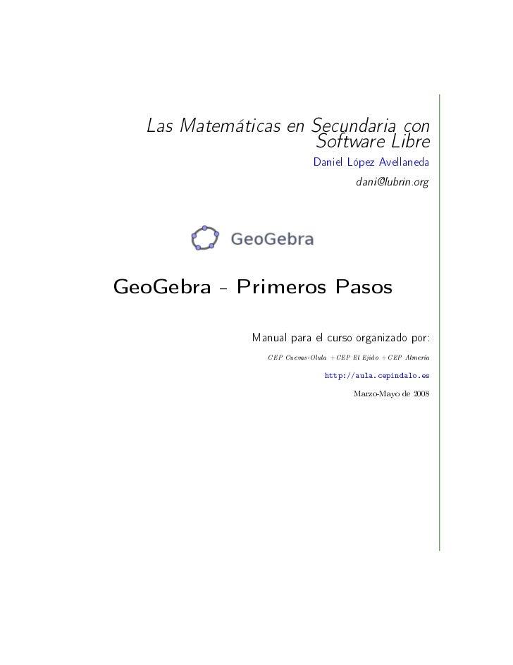 Las Matemáticas en Secundaria con                     Software Libre                             Daniel López Avellaneda  ...