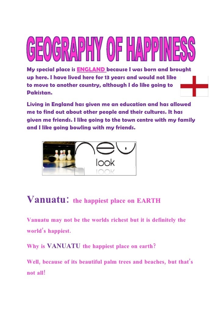 My special place is ENGLAND because I was born and brought up here. I have lived here for 13 years and would not like to m...