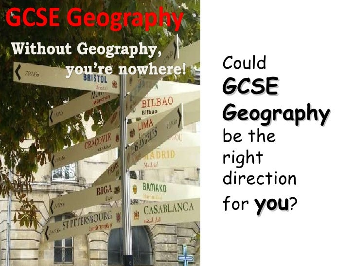 Could  GCSE Geography   be the  right direction  for  you ?
