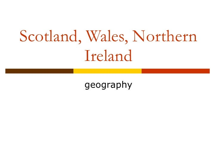 Scotland, Wales, Northern Ireland geography
