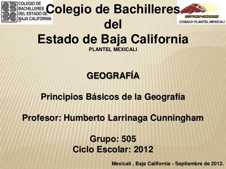 Colegio de Bachilleres             del   Estado de Baja California              PLANTEL MEXICALI             GEOGRAFÍA   P...